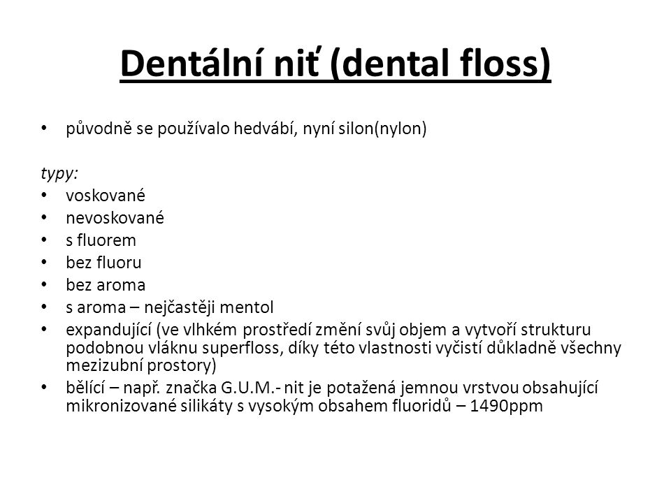 Dentální niť (dental floss)