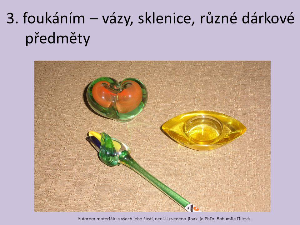3. foukáním – vázy, sklenice, různé dárkové předměty