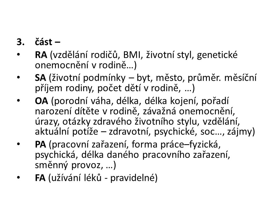 část – RA (vzdělání rodičů, BMI, životní styl, genetické onemocnění v rodině…)