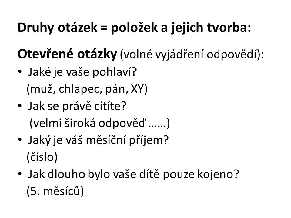 Druhy otázek = položek a jejich tvorba:
