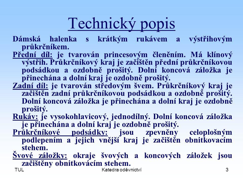 Technický popis Dámská halenka s krátkým rukávem a výstřihovým průkrčníkem.