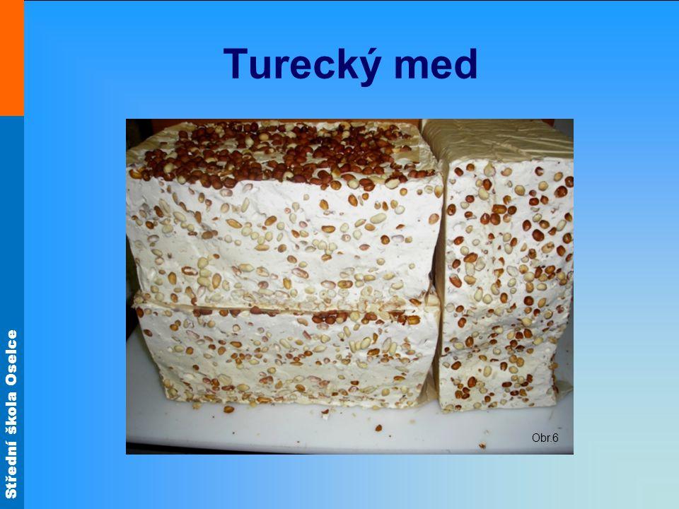 Turecký med Obr.6