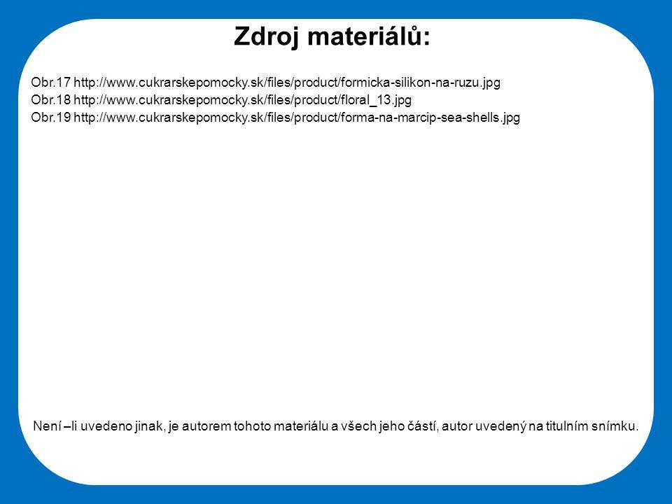 Zdroj materiálů: Obr.17 http://www.cukrarskepomocky.sk/files/product/formicka-silikon-na-ruzu.jpg.