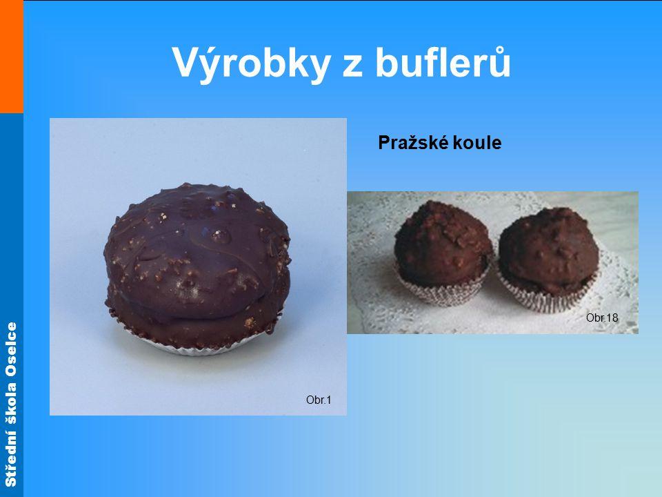 Výrobky z buflerů Obr.1 Pražské koule Obr.18