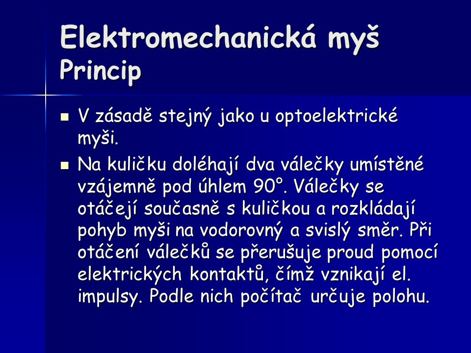Elektromechanická myš Princip