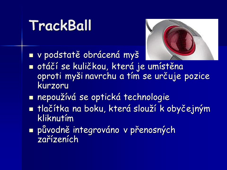TrackBall v podstatě obrácená myš