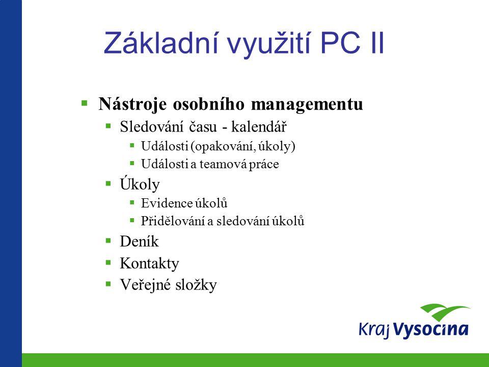 Základní využití PC II Nástroje osobního managementu