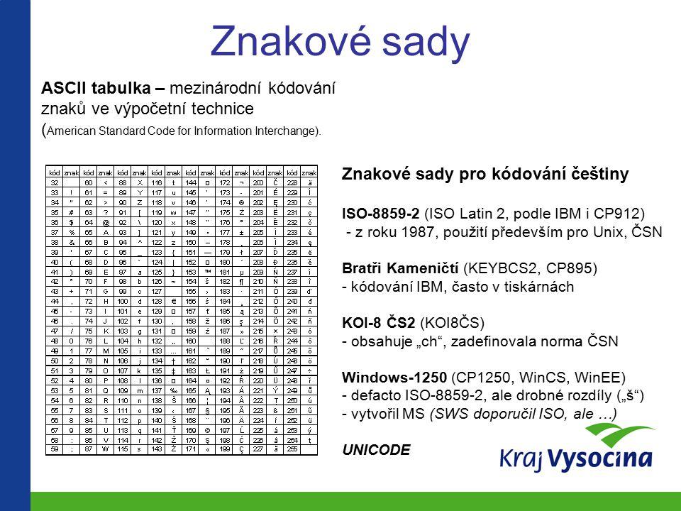 Znakové sady ASCII tabulka – mezinárodní kódování znaků ve výpočetní technice. (American Standard Code for Information Interchange).