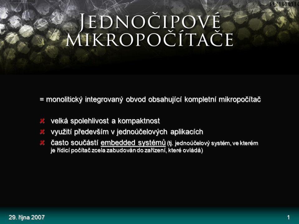 = monolitický integrovaný obvod obsahující kompletní mikropočítač