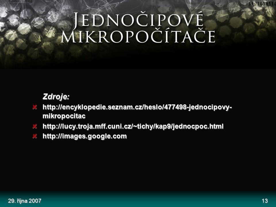 Zdroje: http://encyklopedie.seznam.cz/heslo/477498-jednocipovy-mikropocitac. http://lucy.troja.mff.cuni.cz/~tichy/kap9/jednocpoc.html.