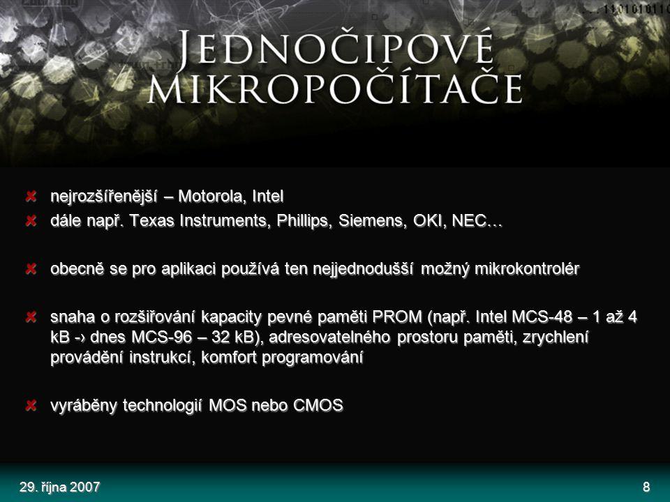 nejrozšířenější – Motorola, Intel
