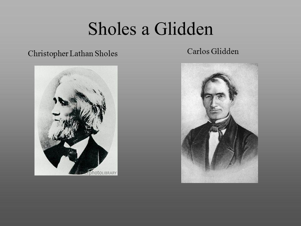 Sholes a Glidden Carlos Glidden Christopher Lathan Sholes