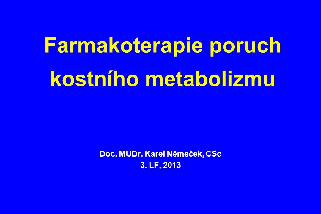 Farmakoterapie poruch kostního metabolizmu