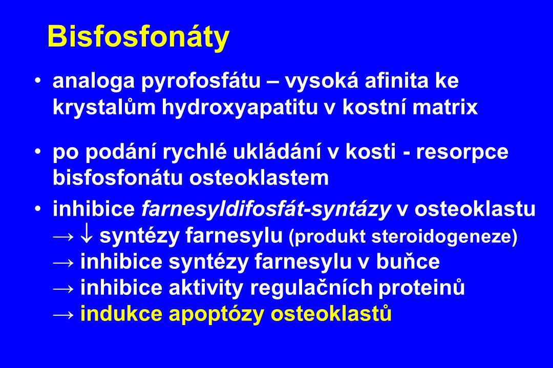 Bisfosfonáty analoga pyrofosfátu – vysoká afinita ke krystalům hydroxyapatitu v kostní matrix.