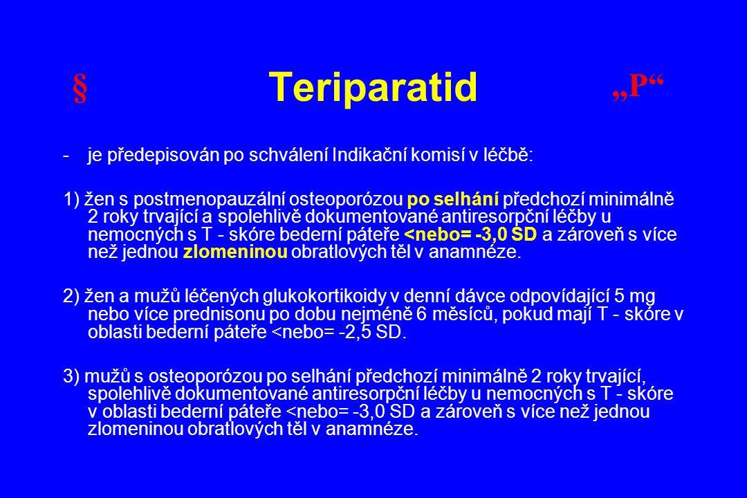 """Teriparatid § """"P je předepisován po schválení Indikační komisí v léčbě:"""