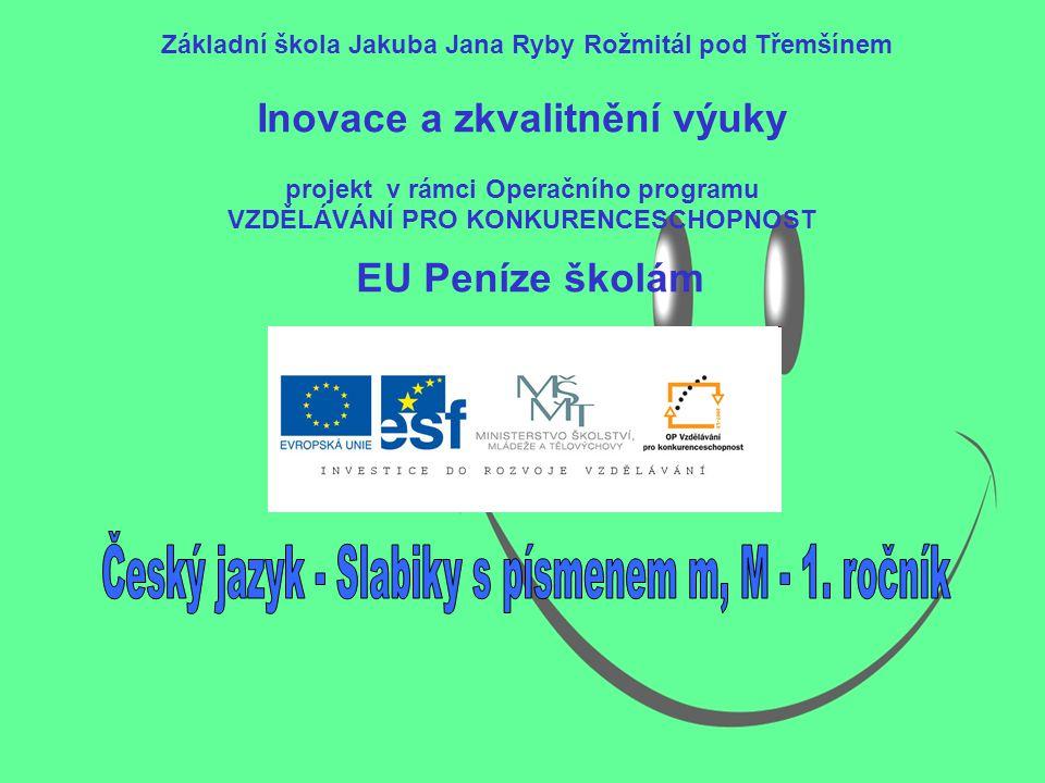 Český jazyk - Slabiky s písmenem m, M - 1. ročník