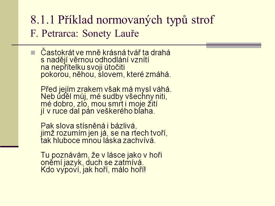 8.1.1 Příklad normovaných typů strof F. Petrarca: Sonety Lauře
