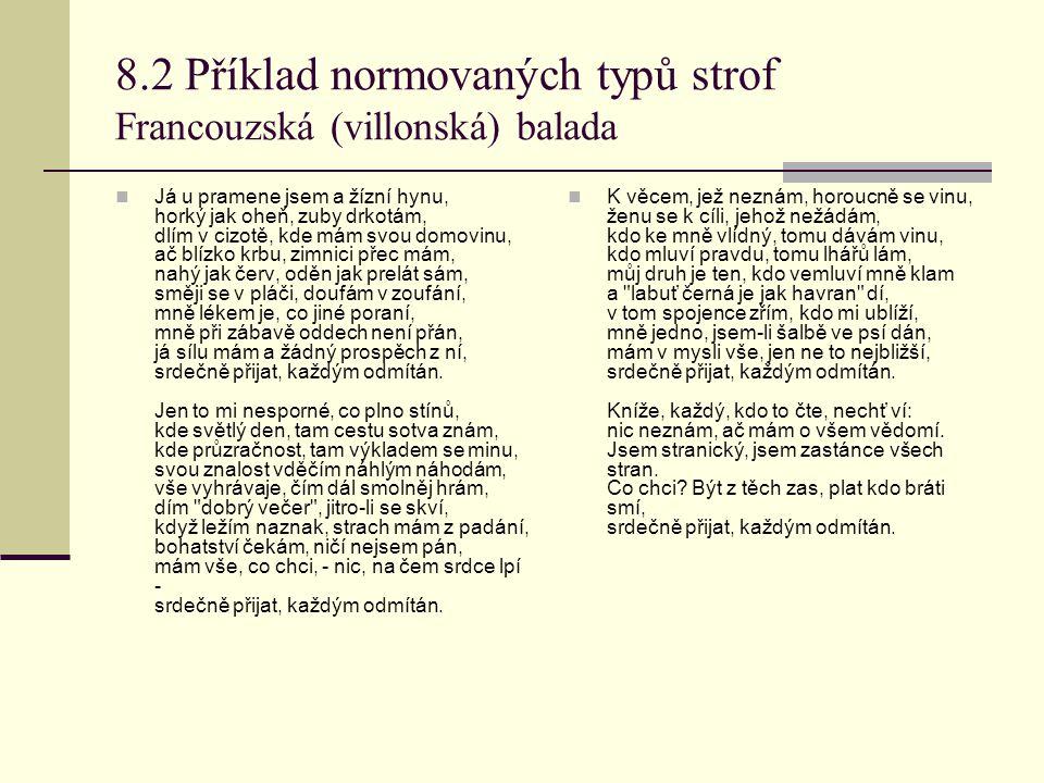 8.2 Příklad normovaných typů strof Francouzská (villonská) balada
