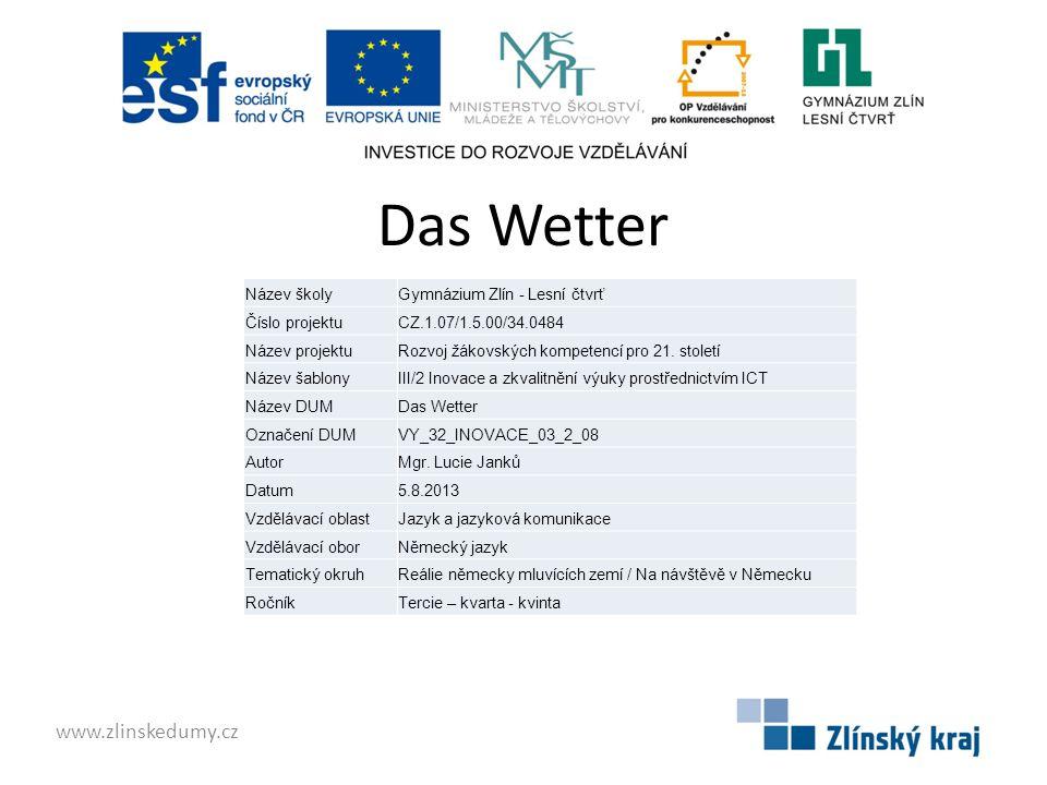 Das Wetter www.zlinskedumy.cz Název školy Gymnázium Zlín - Lesní čtvrť