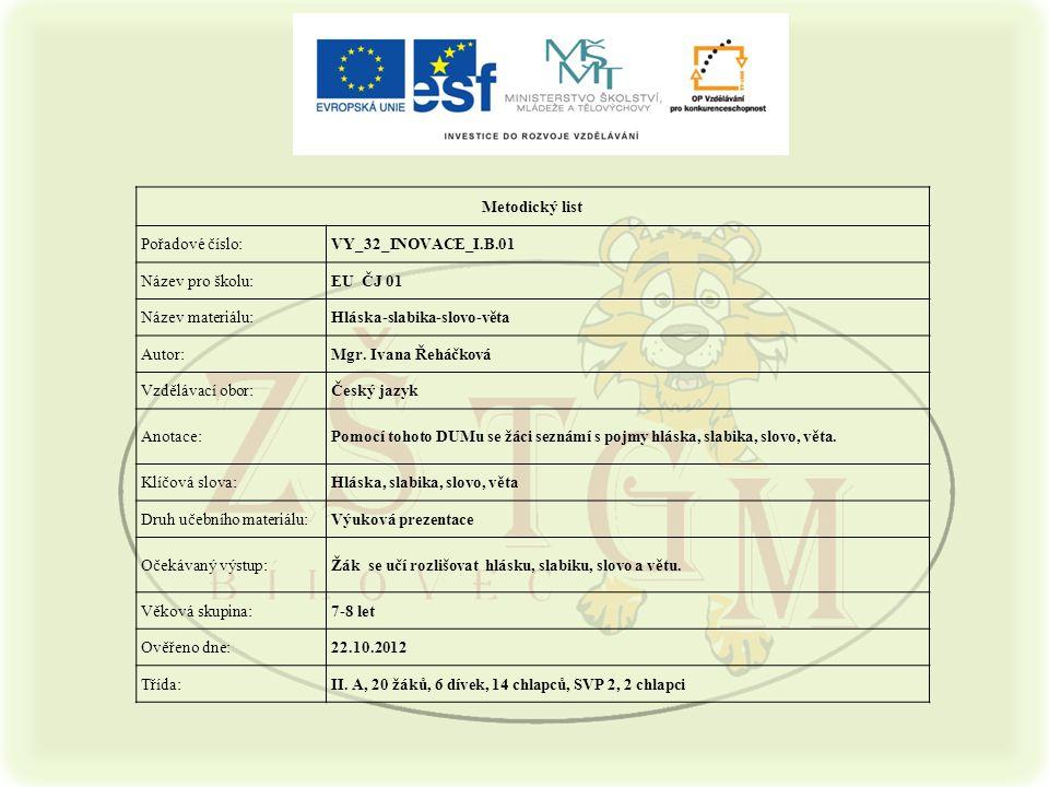 Metodický list Pořadové číslo: VY_32_INOVACE_I.B.01. Název pro školu: EU ČJ 01. Název materiálu: