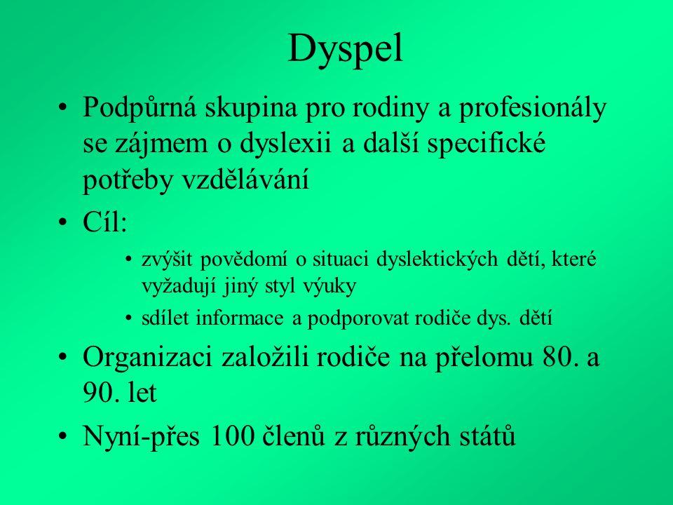 Dyspel Podpůrná skupina pro rodiny a profesionály se zájmem o dyslexii a další specifické potřeby vzdělávání.