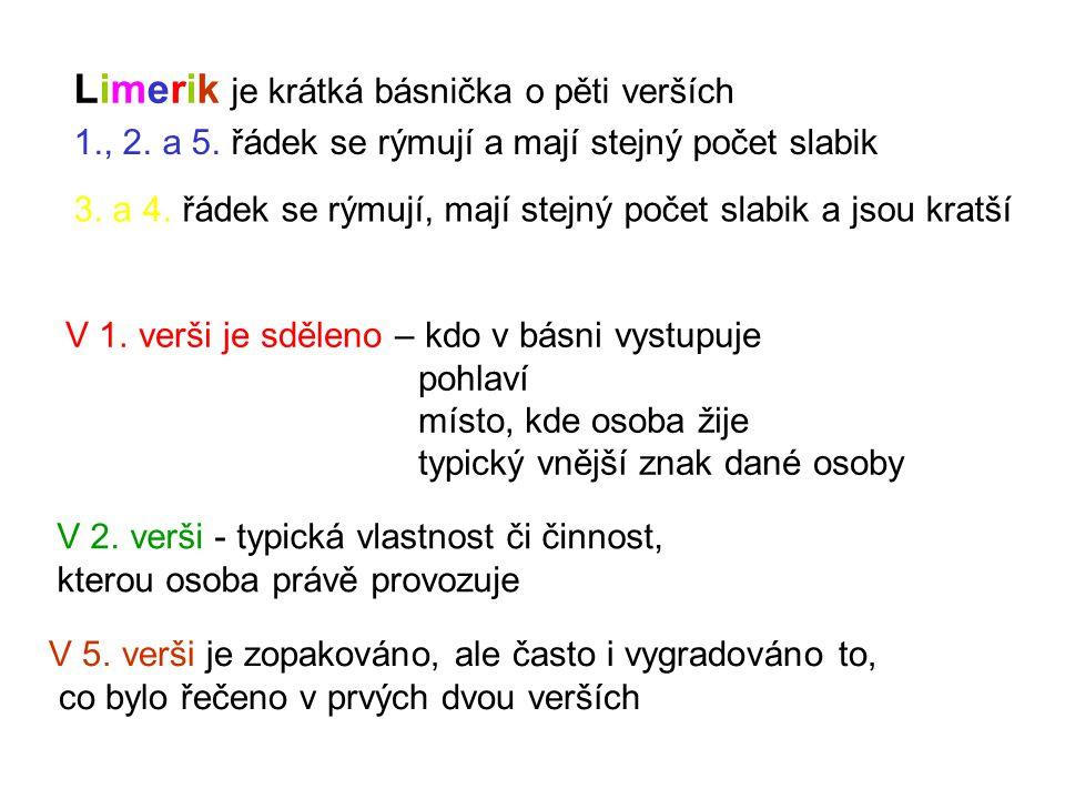 Limerik je krátká básnička o pěti verších