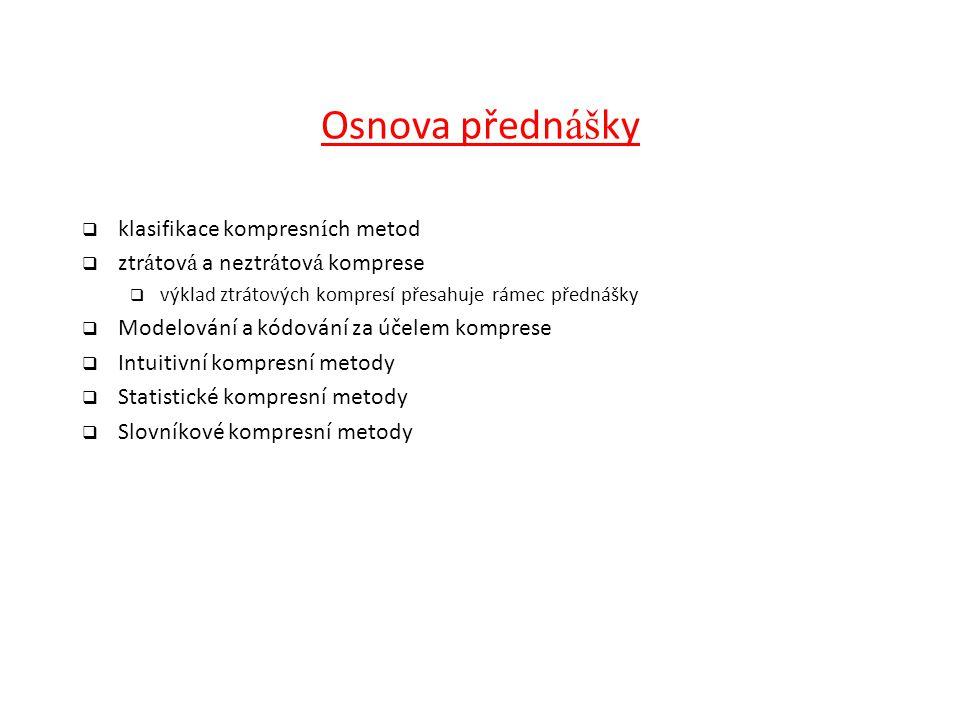 Osnova přednášky klasifikace kompresních metod