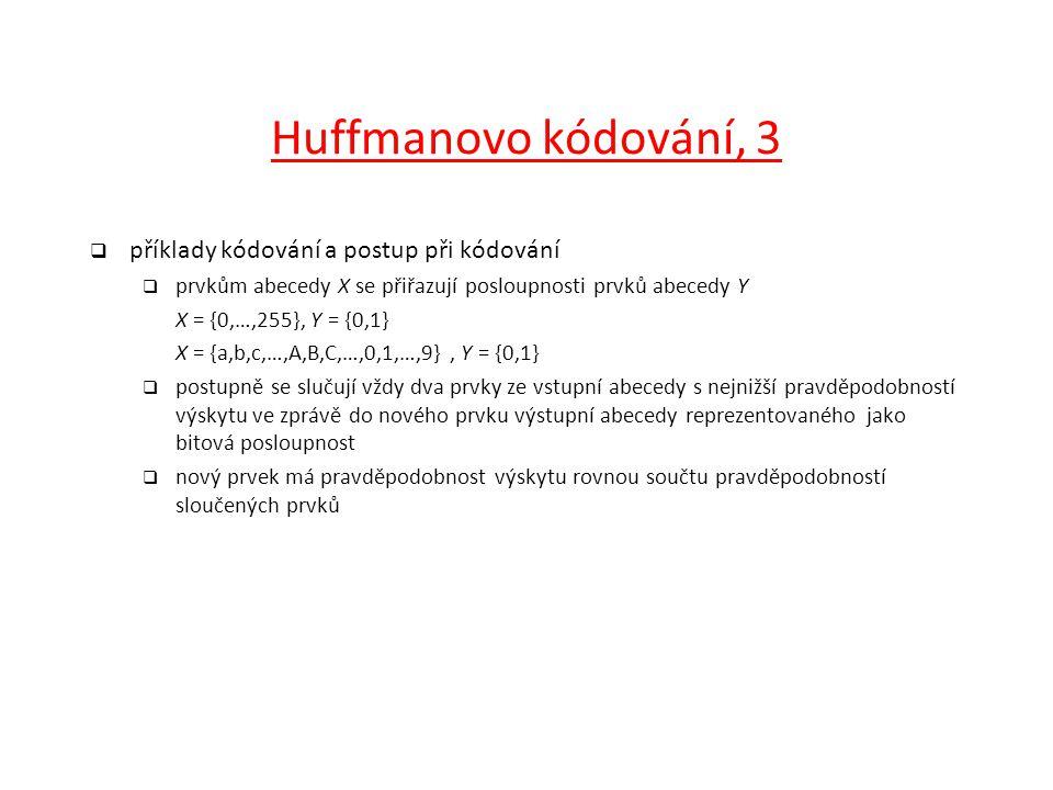 Huffmanovo kódování, 3 příklady kódování a postup při kódování
