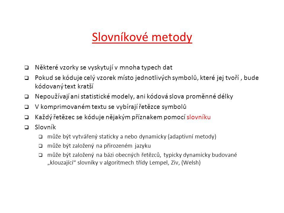 Slovníkové metody Některé vzorky se vyskytují v mnoha typech dat