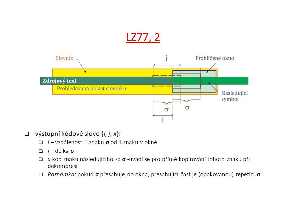 LZ77, 2 výstupní kódové slovo {i, j, x}: