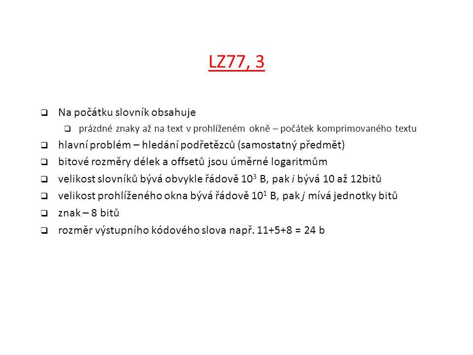 LZ77, 3 Na počátku slovník obsahuje
