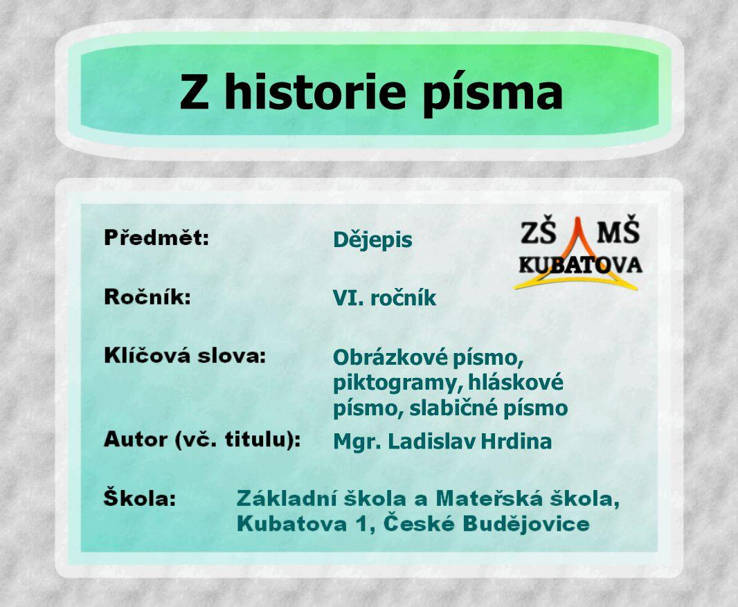 Z historie písma Dějepis VI. ročník