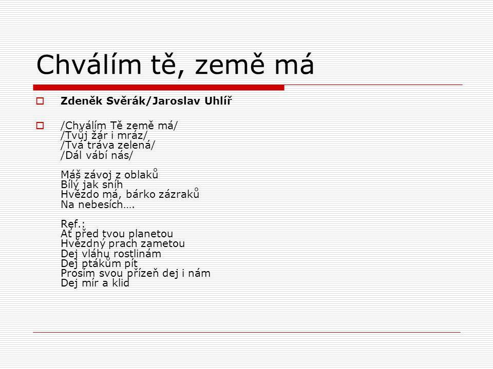 Chválím tě, země má Zdeněk Svěrák/Jaroslav Uhlíř