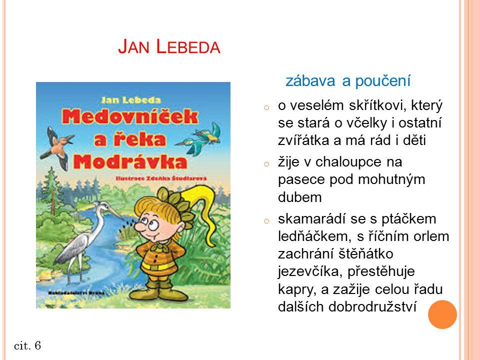 Jan Lebeda zábava a poučení