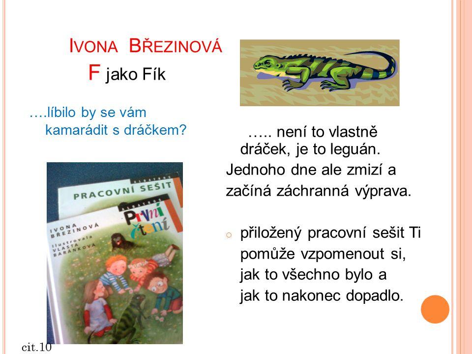 Ivona Březinová ….. není to vlastně dráček, je to leguán.