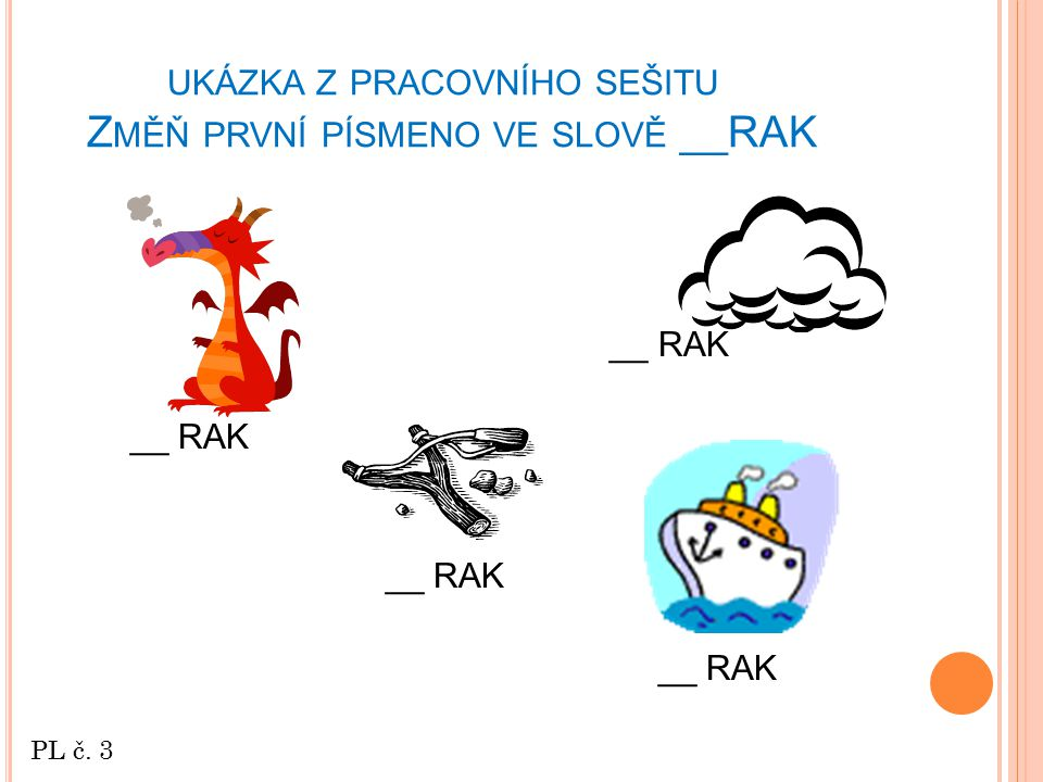 ukázka z pracovního sešitu Změň první písmeno ve slově __RAK