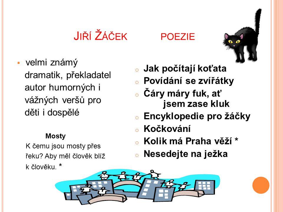Jiří Žáček poezie velmi známý dramatik, překladatel