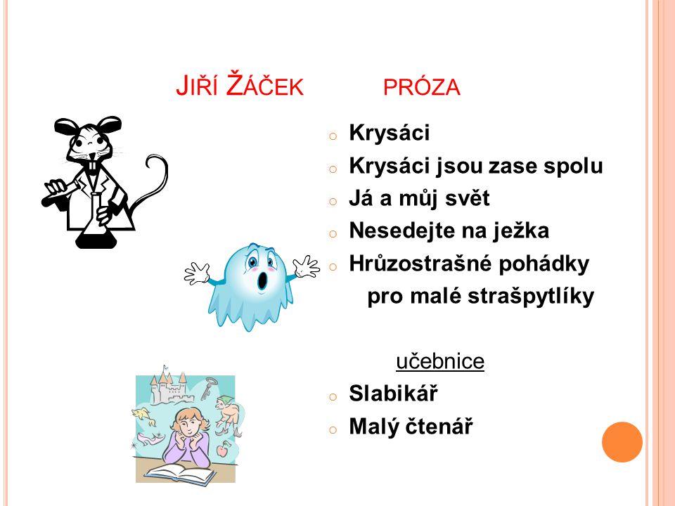 Jiří Žáček próza Krysáci Krysáci jsou zase spolu Já a můj svět