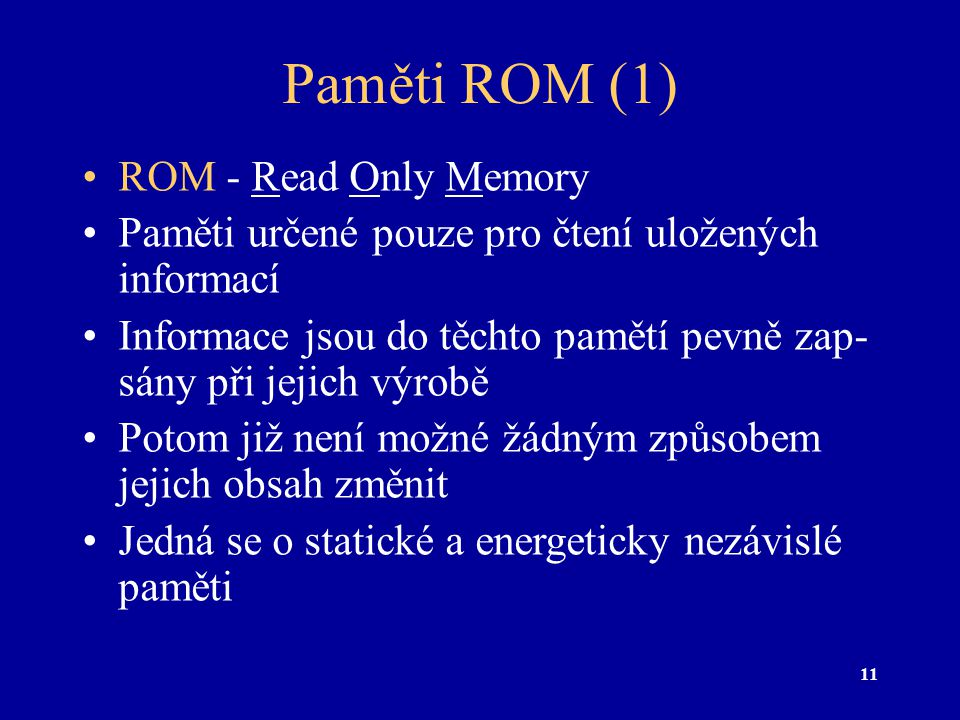 Paměti ROM (1) ROM - Read Only Memory