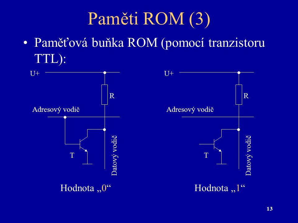 Paměti ROM (3) Paměťová buňka ROM (pomocí tranzistoru TTL):