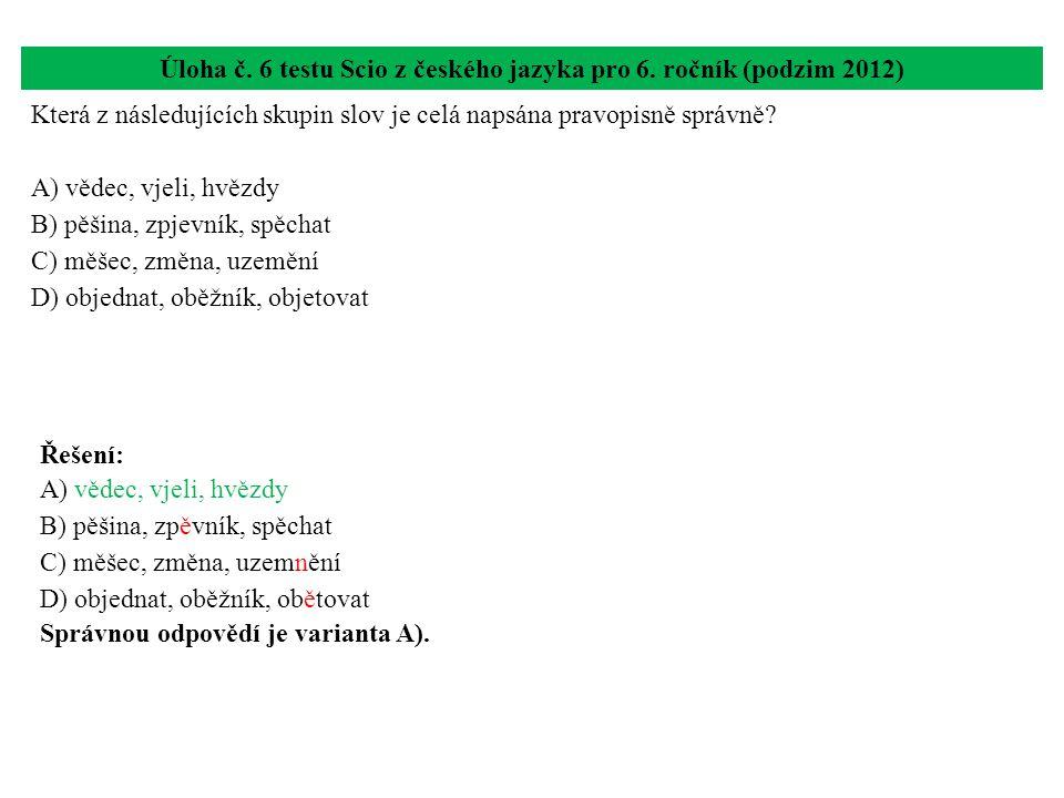 Úloha č. 6 testu Scio z českého jazyka pro 6. ročník (podzim 2012)