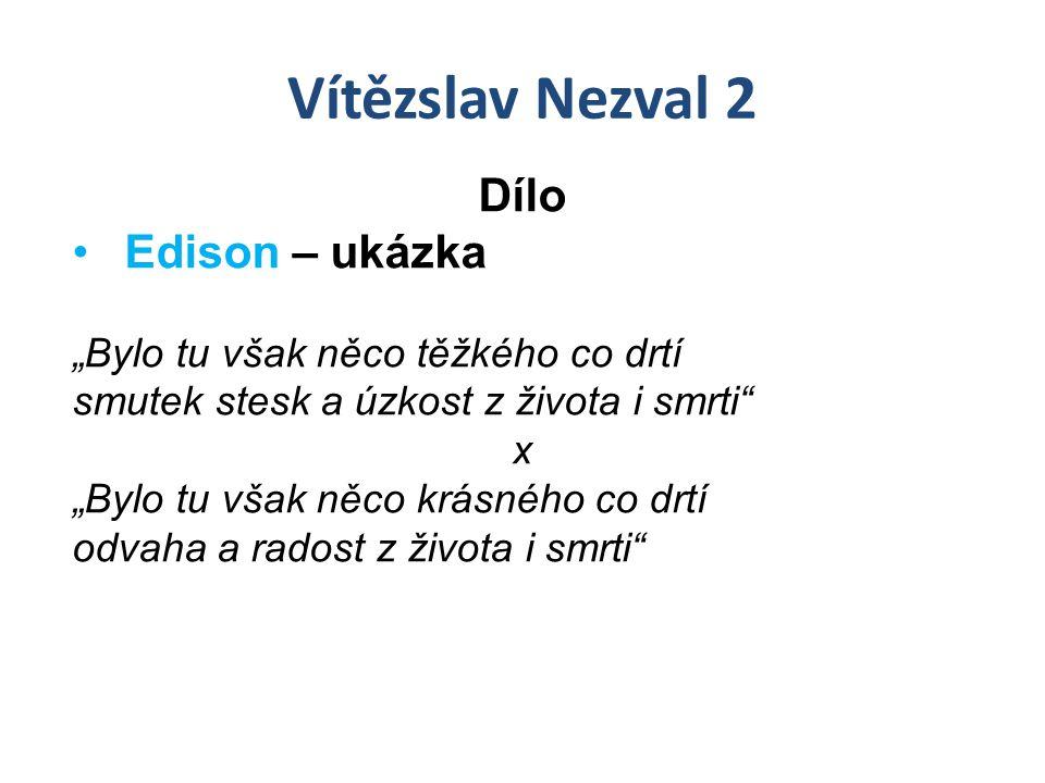 Vítězslav Nezval 2 Dílo Edison – ukázka
