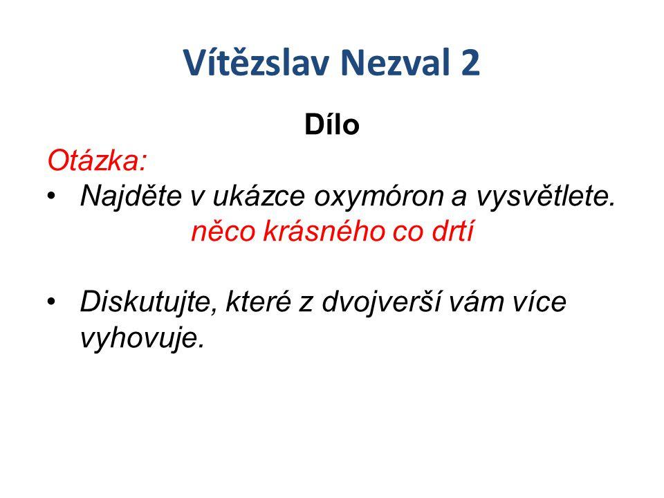 Vítězslav Nezval 2 Dílo Otázka: