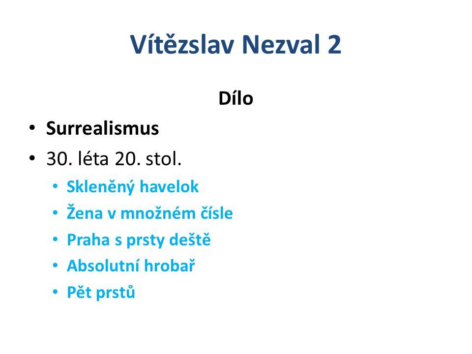 Vítězslav Nezval 2 Dílo Surrealismus 30. léta 20. stol.