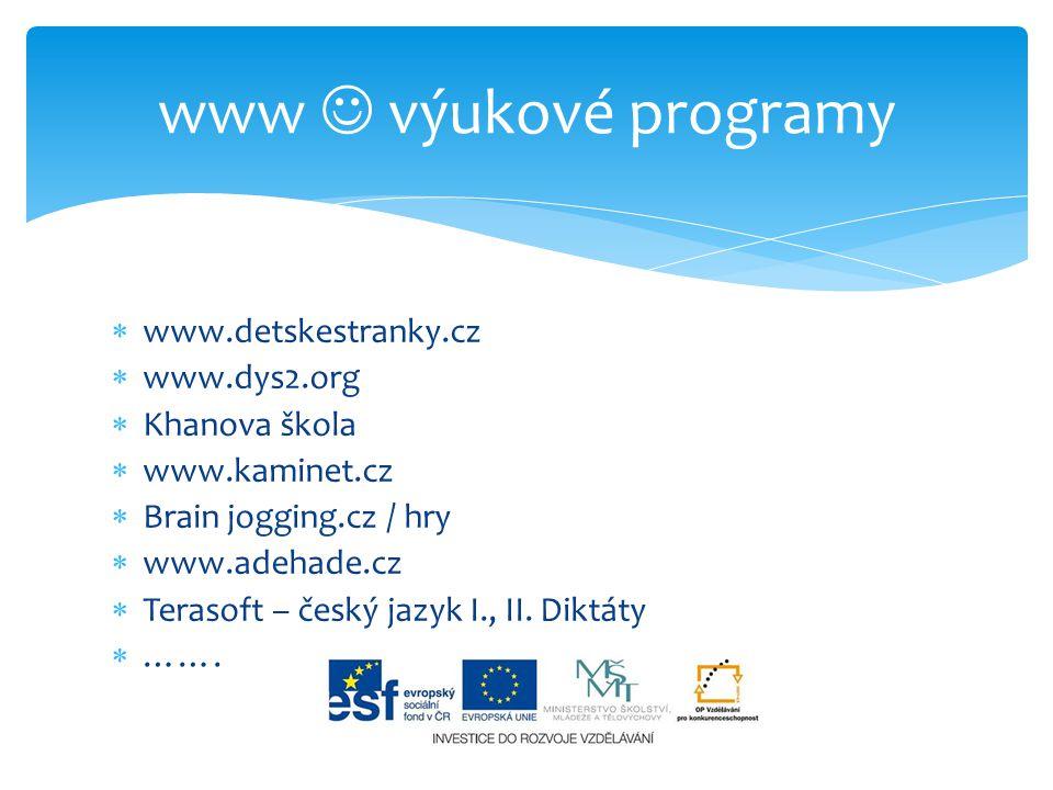 www  výukové programy www.detskestranky.cz www.dys2.org Khanova škola