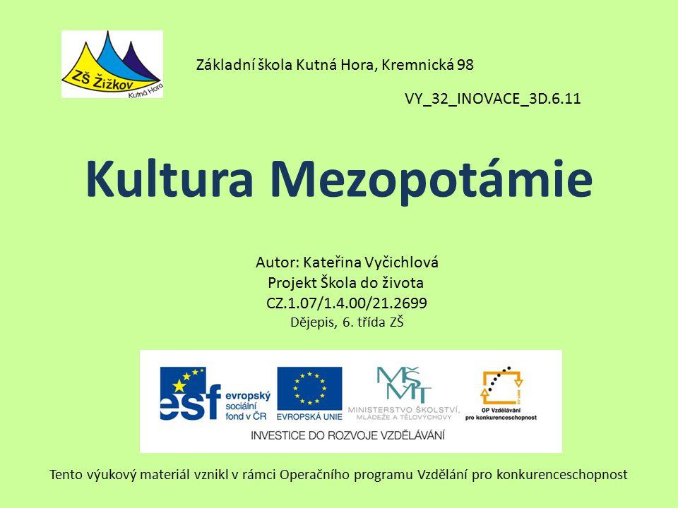 Kultura Mezopotámie Základní škola Kutná Hora, Kremnická 98