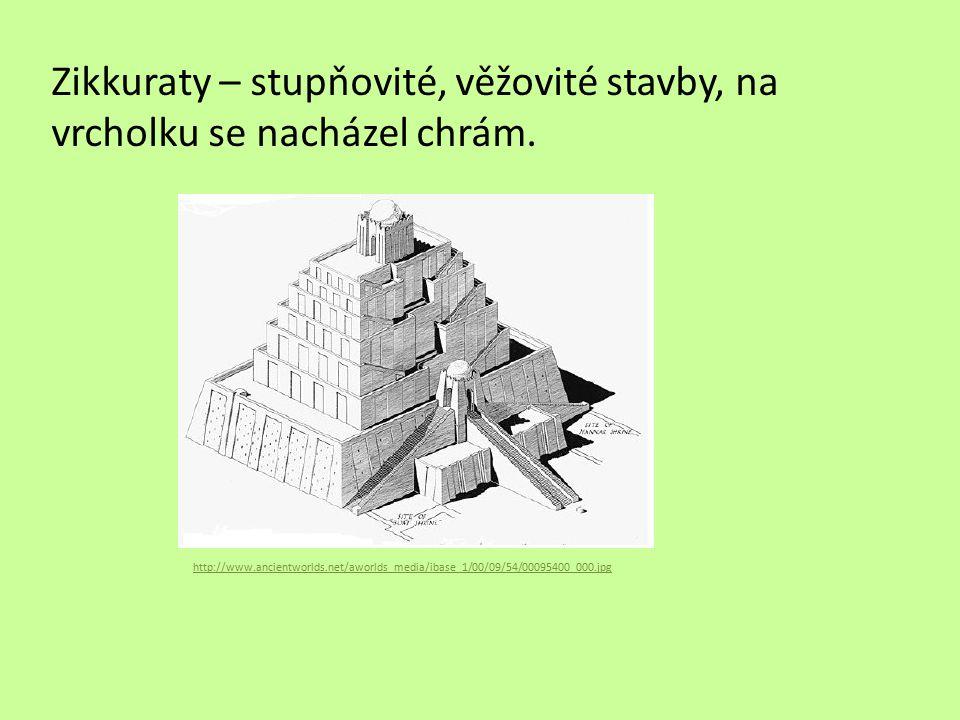 Zikkuraty – stupňovité, věžovité stavby, na vrcholku se nacházel chrám.