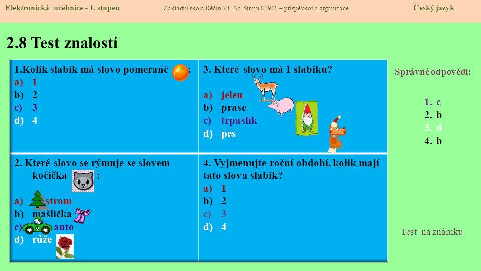2.8 Test znalostí 1.Kolik slabik má slovo pomeranč : 1 2 3 4
