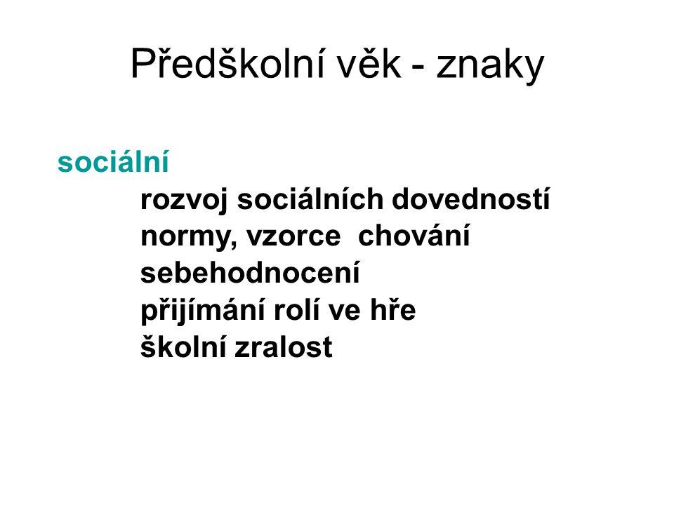 Předškolní věk - znaky sociální rozvoj sociálních dovedností
