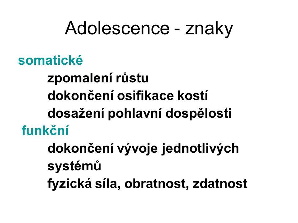 Adolescence - znaky somatické zpomalení růstu
